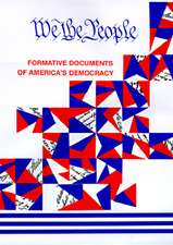 We, the People:  Formative Documents of America's Democracy