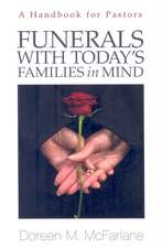 Funerals with Today's Families in Mind:  A Handbook for Pastors