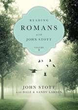 Reading Romans with John Stott, Vol. 1