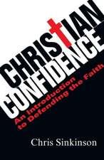 Christian Confidence:  An Introduction to Defending the Faith