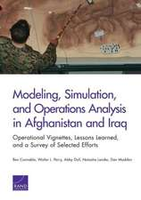 Modeling, Simulation, and Operations Analysis in Afghanistan and Iraq