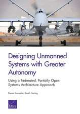 Designing Unmanned Systems with Greater Autonomy