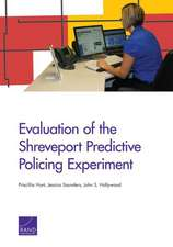 Evaluation of the Shreveport Predictive Policing Experiment