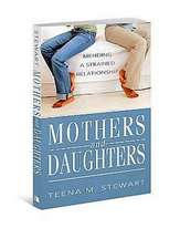 Mothers and Daughters:  Mending a Strained Relationship