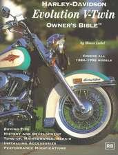 Harley-Davidson Evolution V-Twin:  Owner's Bible