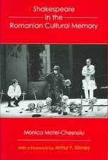 Matei-Chesnoiu, M: Shakespeare in the Romanian Cultural Memo