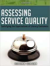 Assessing Service Quality:  Satisfying the Expectations of Library Customers, 2nd Ed.