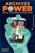 Archives Power:  Memory, Accountability, and Social Justice