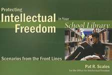 Protecting Intellectual Freedom in Your School Library:  Scenarios from the Front Lines