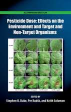 Pesticide Dose: Effects on the Environment and Target and Non-Target Organisms