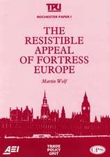 The Resistible Appeal of Fortress Europe (Rochester Paper; 1)