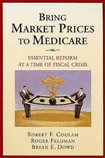 Bring Market Prices to Medicare:  Essential Reform at a Time of Fiscal Crisis