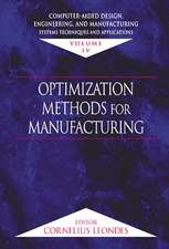 Computer-Aided Design, Engineering, and Manufacturing:  Systems Techniques and Applications, Volume IV, Optimization Methods for Manufacturing