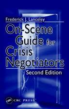 On-Scene Guide for Crisis Negotiators, Second Edition