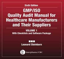 GMP/ISO Quality Audit Manual for Healthcare Manufacturers and Their Suppliers, Sixth Edition, (Volume 1 - With Checklists and Software Package):  A Rational Approach