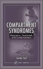 Compartment Syndromes:  Diagnosis, Treatment, and Complications