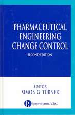 Pharmaceutical Engineering Change Control, Second Edition