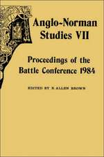 Anglo–Norman Studies VII – Proceedings of the Battle Conference 1984