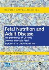 Fetal Nutrition and Adult Disease:  Programming of Chronic Disease Through Fetal Exposure to Undernutrition