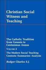 Christian Social Witness and Teaching Vol II