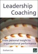 Leadership Coaching : From personal insight to organisational performance