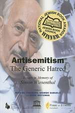 Antisemitism: The Generic Hatred: Essays in Memory of Simon Wiesenthal