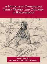 A Holocaust Crossroads:  Jewish Women and Children in Ravensbruck