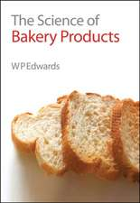 The Science of Bakery Products
