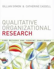Qualitative Organizational Research: Core Methods and Current Challenges