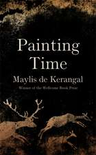 de Kerangal, M: Painting Time