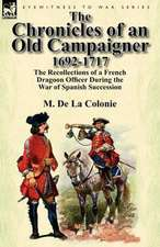 The Chronicles of an Old Campaigner 1692-1717