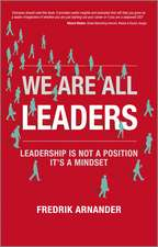 We Are All Leaders: Leadership is Not a Position, It′s a Mindset