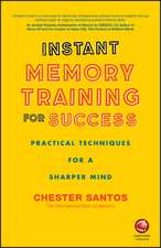 Instant Memory Training For Success: Practical Techniques for a Sharper Mind
