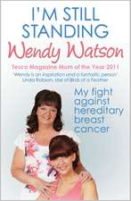 I'm Still Standing: My Fight Against Hereditary Breast Cancer