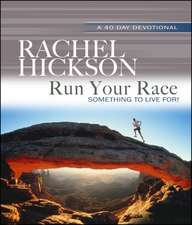 Run Your Race:  Something to Live For!