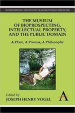 The Museum of Bioprospecting, Intellectual Property, and the Public Domain