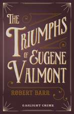 The Triumphs Of Eugene Valmont