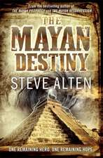 Alten, S: The Mayan Destiny