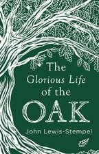 Glorious Life of the Oak