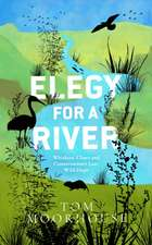 Moorhouse, T: Elegy For a River
