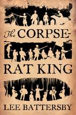 Battersby, L: The Corpse-Rat King