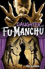 Daughter of Fu-Manchu:  The Mystery of Dr. Fu-Manchu