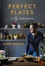 Whaite, J: Perfect Plates in 5 Ingredients