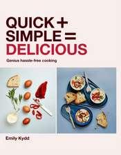 Quick + Simple = Delicious