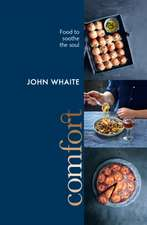 Whaite, J: Comfort: food to soothe the soul