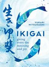 Ikigai: Giving every day meaning and joy