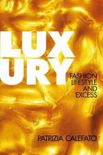Luxury: Fashion, Lifestyle and Excess
