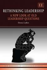 Rethinking Leadership – A New Look at Old Leadership Questions