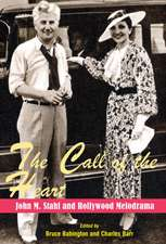 The Call of the Heart: John M. Stahl and Hollywood Melodrama