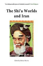 The Shi'a Worlds and Iran:  A Study in Cultural Encounters